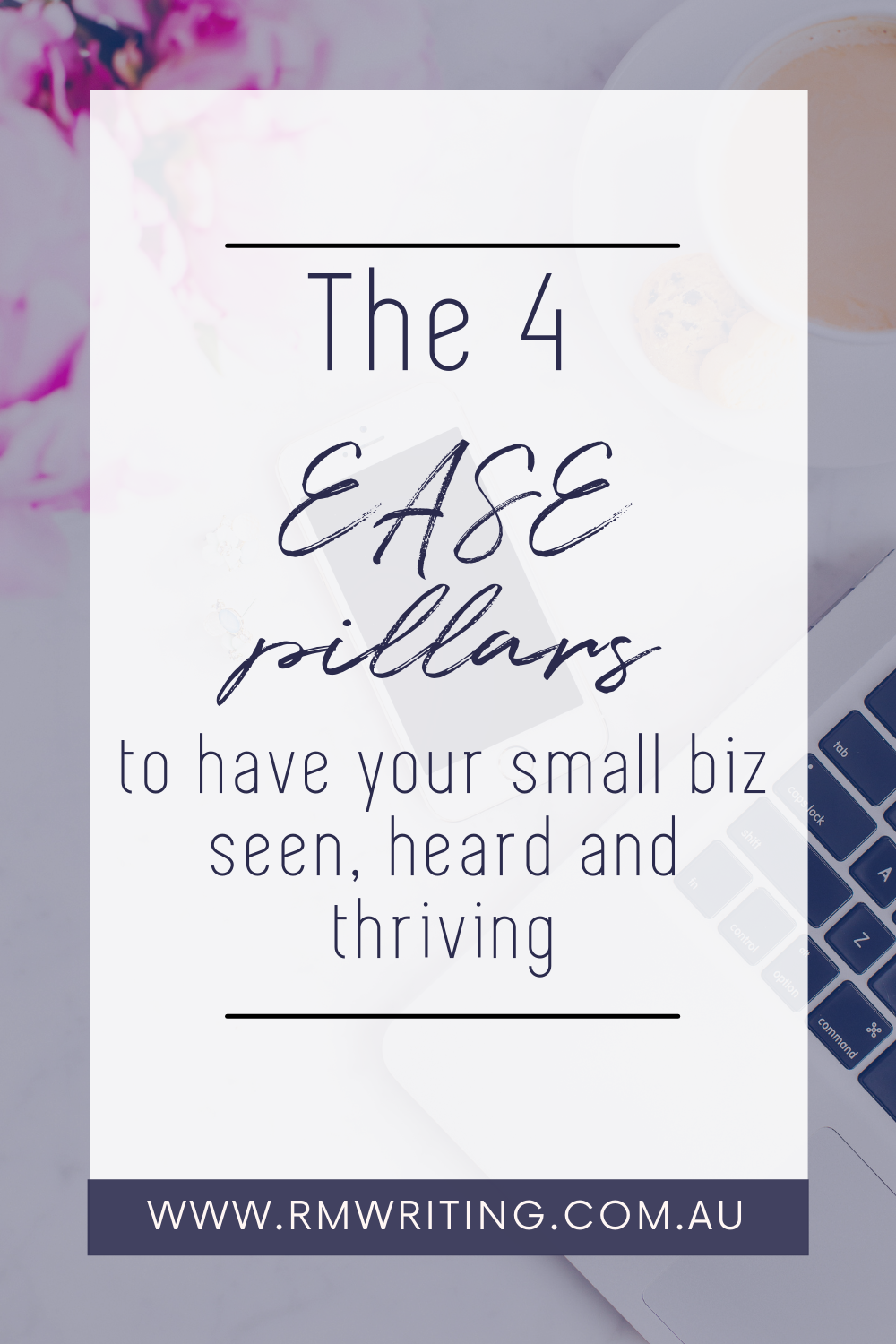 The 4 EASE Pillars To Have Your Small Biz Seen, Heard And Thriving!